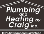 Plumbing and Heating by Craig Inc. - 100% Satisfaction Guaranteed